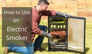 How to Use an Electric Smoker in 2021 – Everything in Details