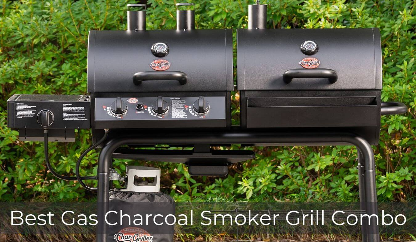 Best Gas Charcoal Smoker Grill Combo