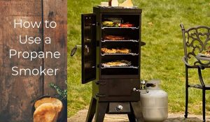 How to Use a Propane Gas Smoker in 2021 | A Beginners Guide