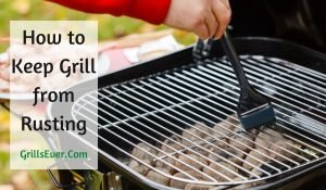 How to Keep Grill from Rusting – Quick Tips for Beginners